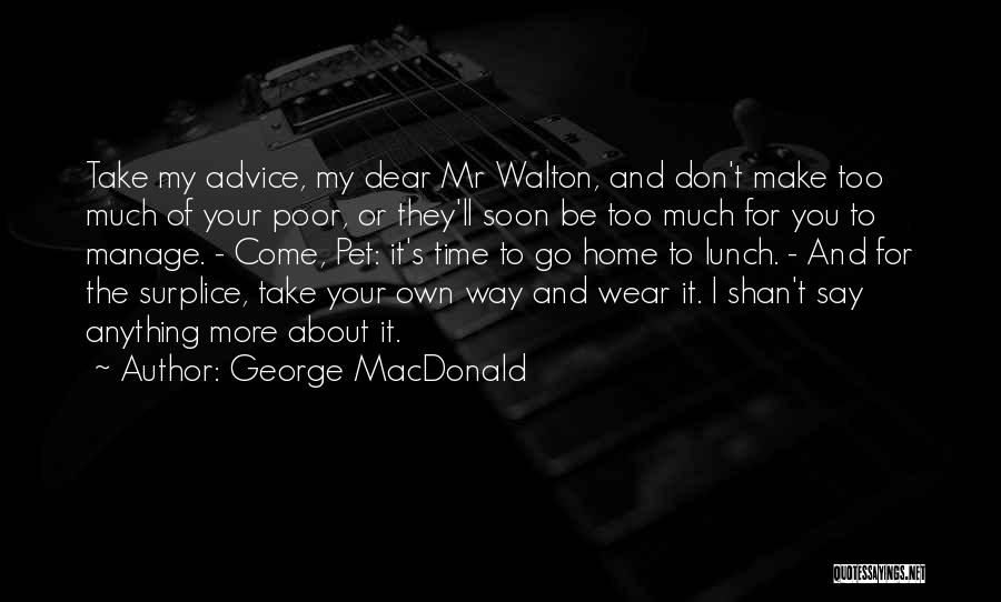 Go Your Own Way Quotes By George MacDonald