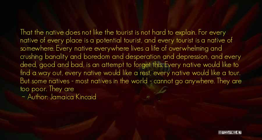 Go Your Own Way Quotes By Jamaica Kincaid