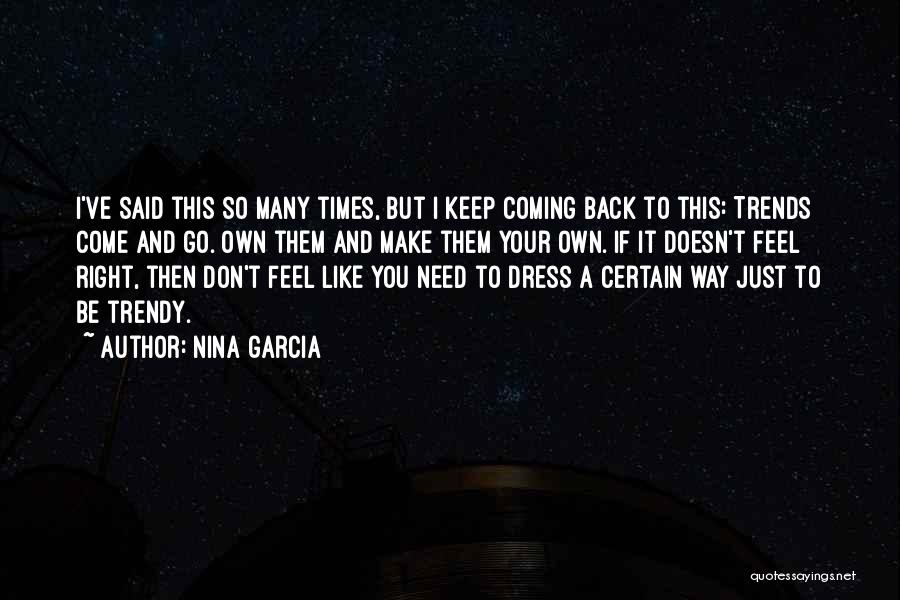 Go Your Own Way Quotes By Nina Garcia