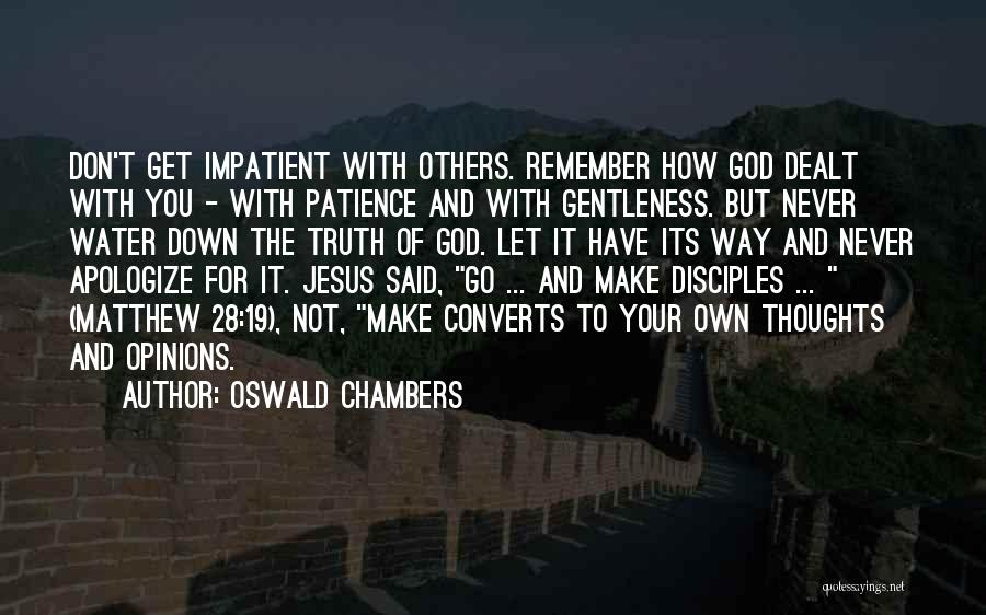 Go Your Own Way Quotes By Oswald Chambers