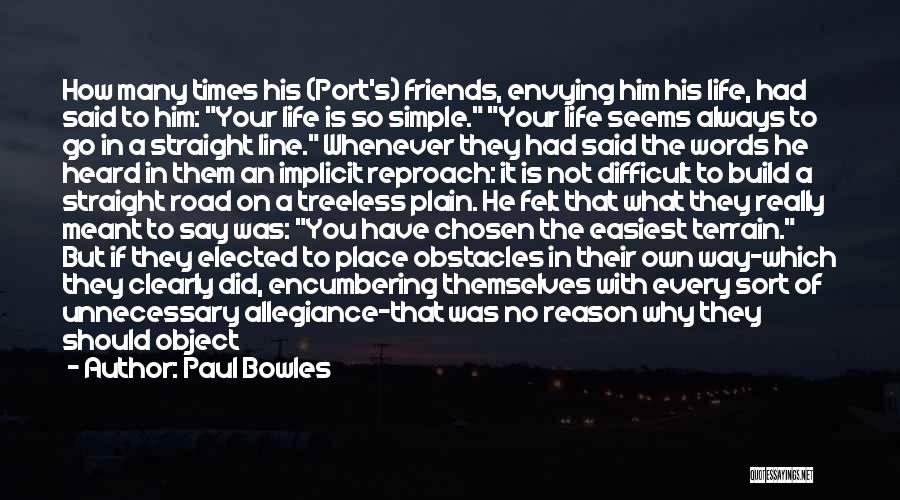 Go Your Own Way Quotes By Paul Bowles