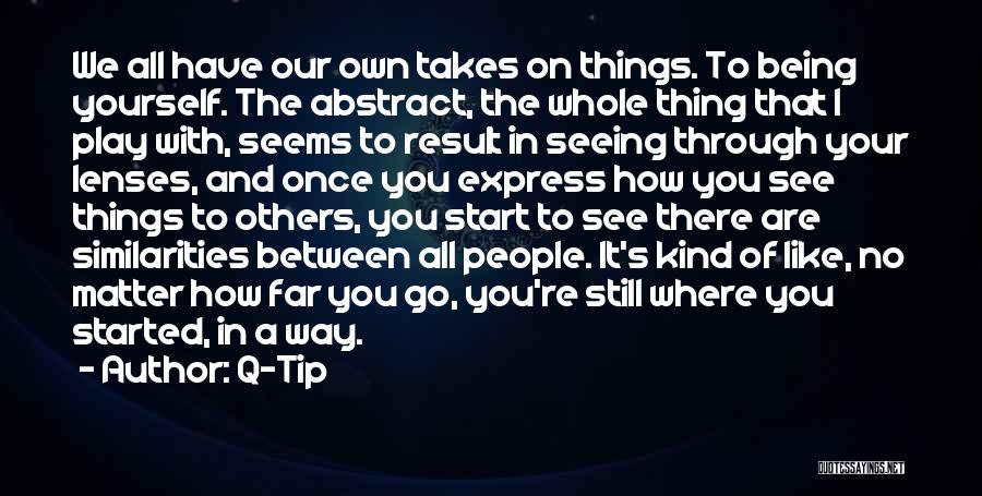 Go Your Own Way Quotes By Q-Tip