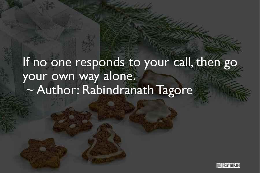 Go Your Own Way Quotes By Rabindranath Tagore