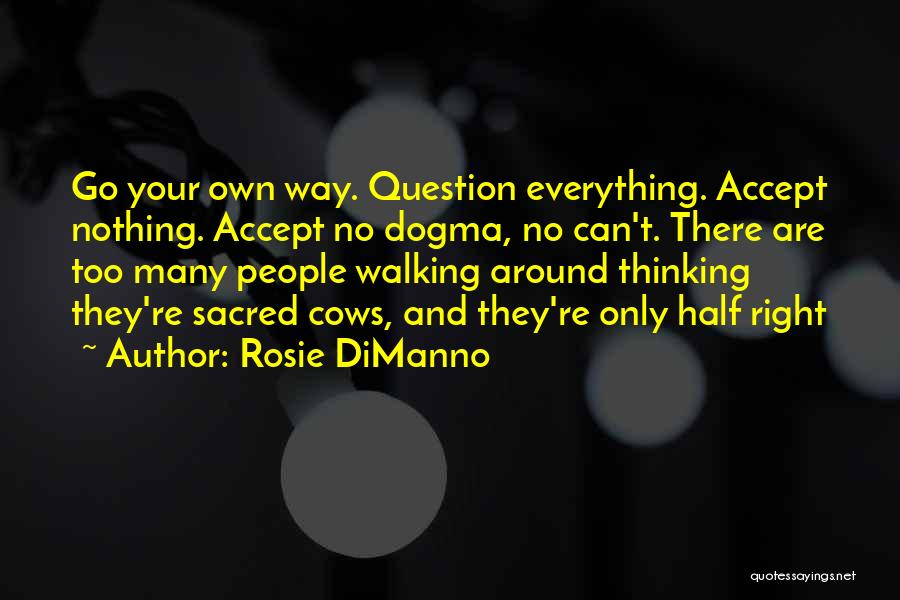 Go Your Own Way Quotes By Rosie DiManno
