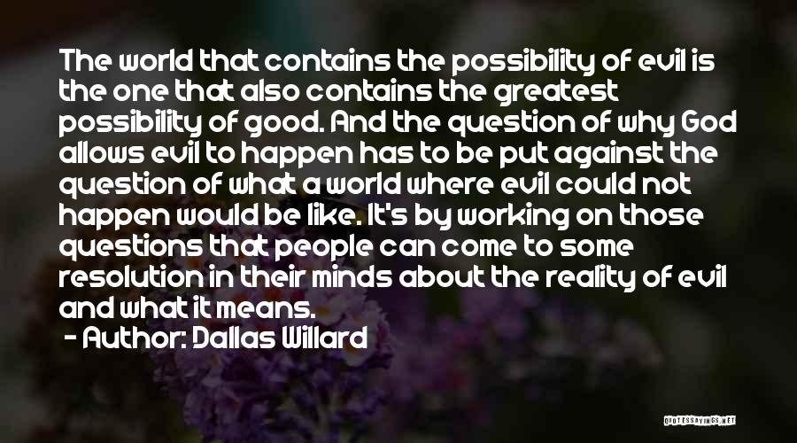 God Allows Things To Happen Quotes By Dallas Willard