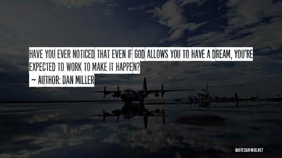 God Allows Things To Happen Quotes By Dan Miller