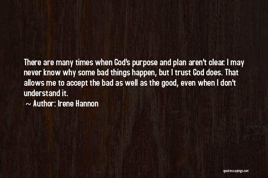 God Allows Things To Happen Quotes By Irene Hannon
