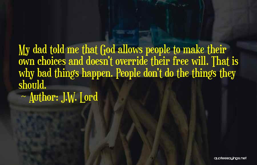 God Allows Things To Happen Quotes By J.W. Lord