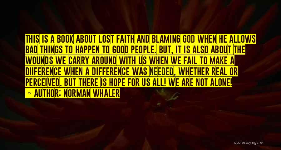 God Allows Things To Happen Quotes By Norman Whaler