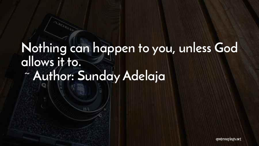 God Allows Things To Happen Quotes By Sunday Adelaja