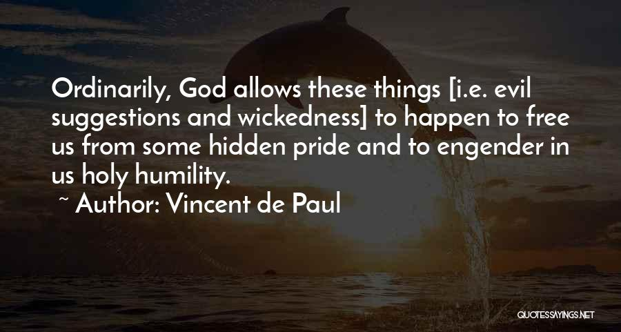God Allows Things To Happen Quotes By Vincent De Paul