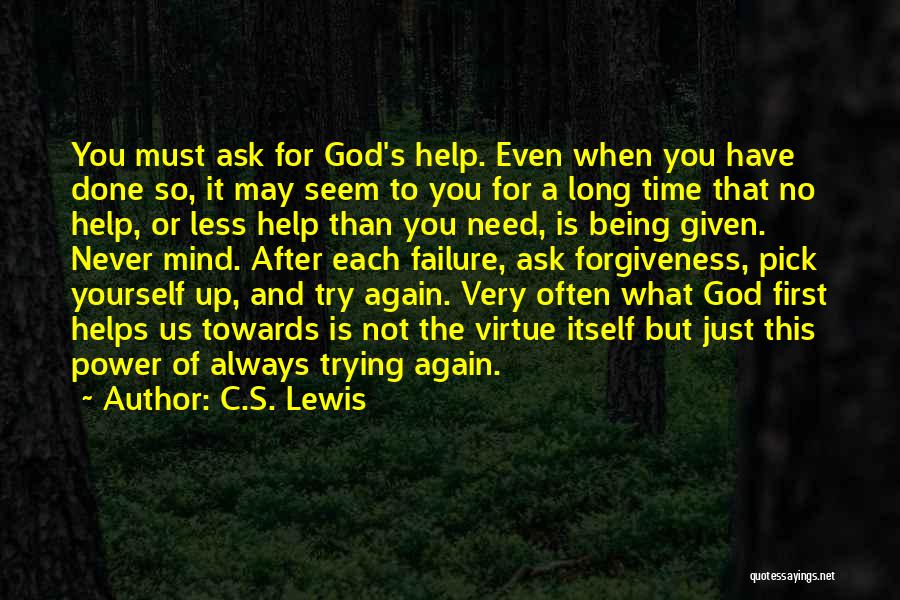 God Always Help Us Quotes By C.S. Lewis