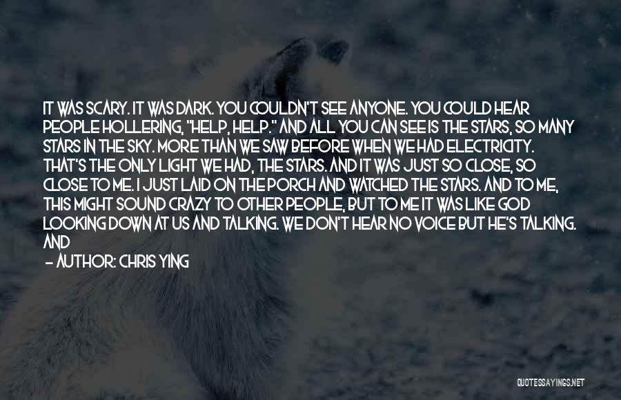 God Always Help Us Quotes By Chris Ying