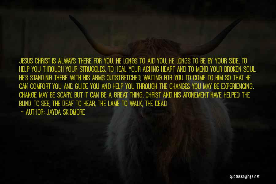 God Always Help Us Quotes By Jayda Skidmore