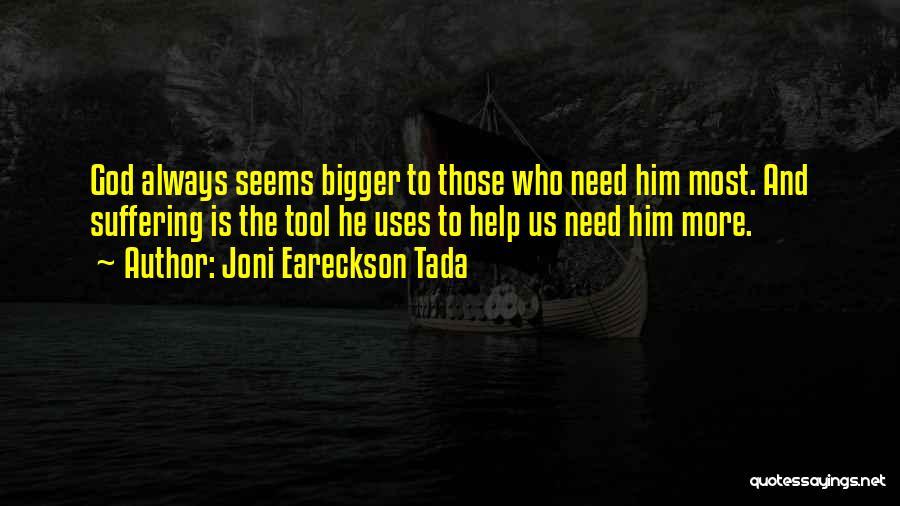 God Always Help Us Quotes By Joni Eareckson Tada