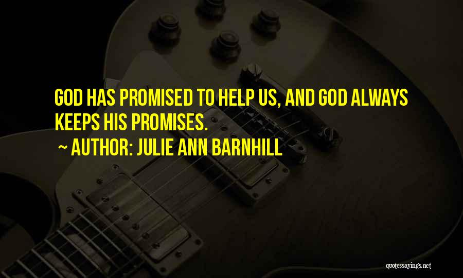 God Always Help Us Quotes By Julie Ann Barnhill