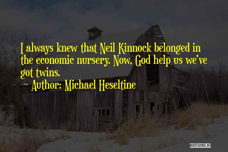 God Always Help Us Quotes By Michael Heseltine