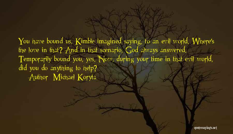 God Always Help Us Quotes By Michael Koryta