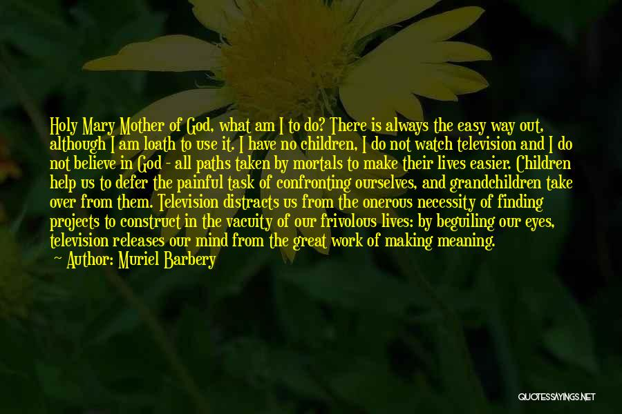 God Always Help Us Quotes By Muriel Barbery
