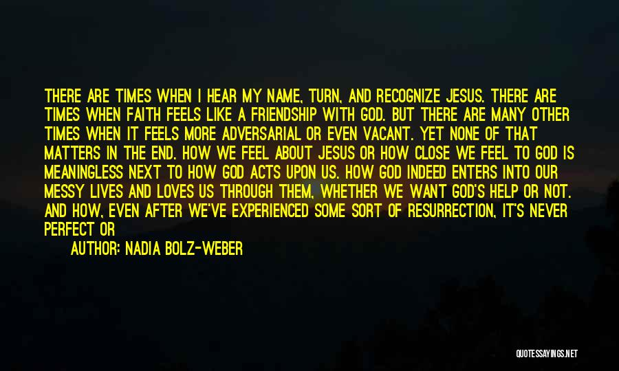 God Always Help Us Quotes By Nadia Bolz-Weber