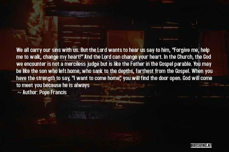 God Always Help Us Quotes By Pope Francis