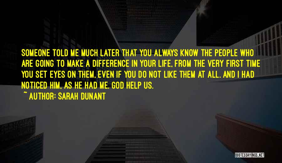 God Always Help Us Quotes By Sarah Dunant