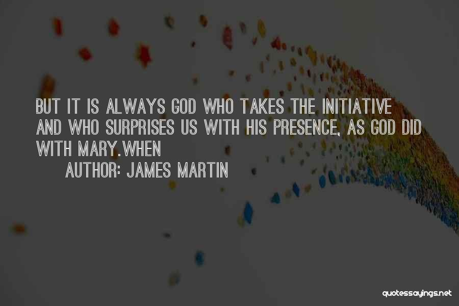God Always Surprises Me Quotes By James Martin