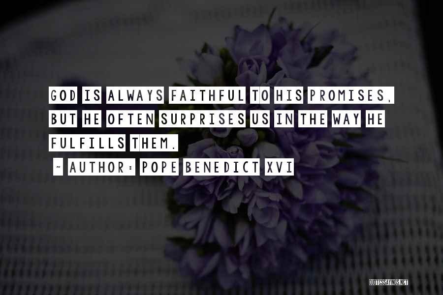 God Always Surprises Me Quotes By Pope Benedict XVI