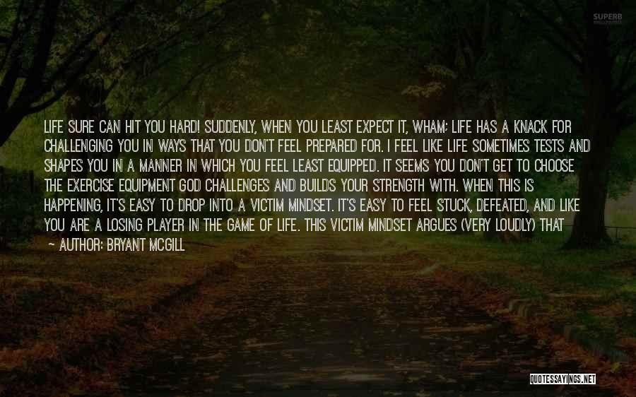 God And Hard Times Quotes By Bryant McGill