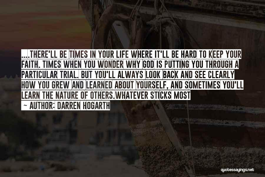 God And Hard Times Quotes By Darren Hogarth