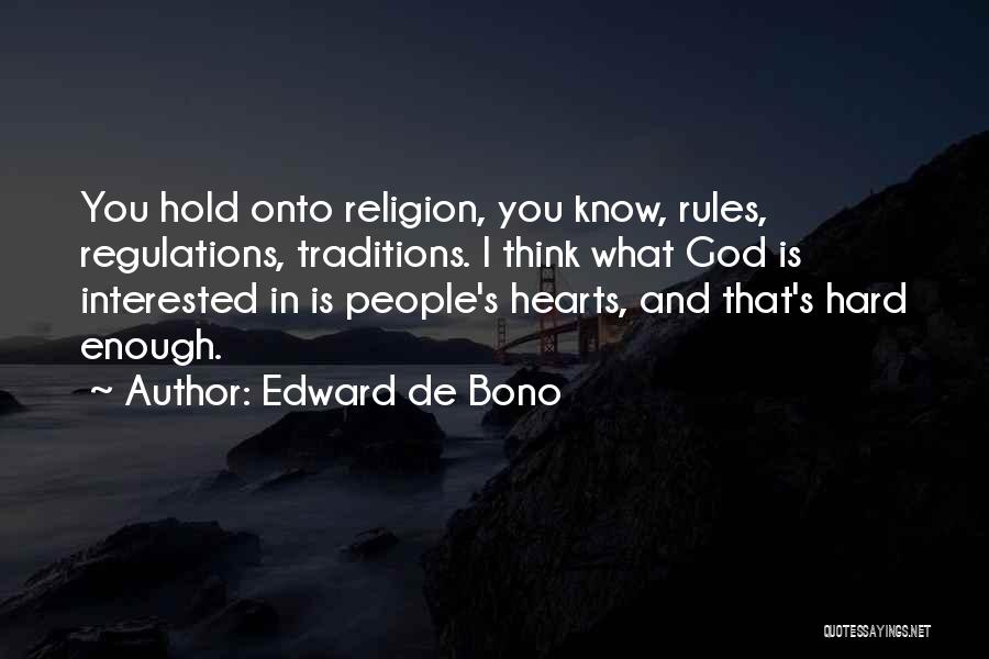 God And Hard Times Quotes By Edward De Bono