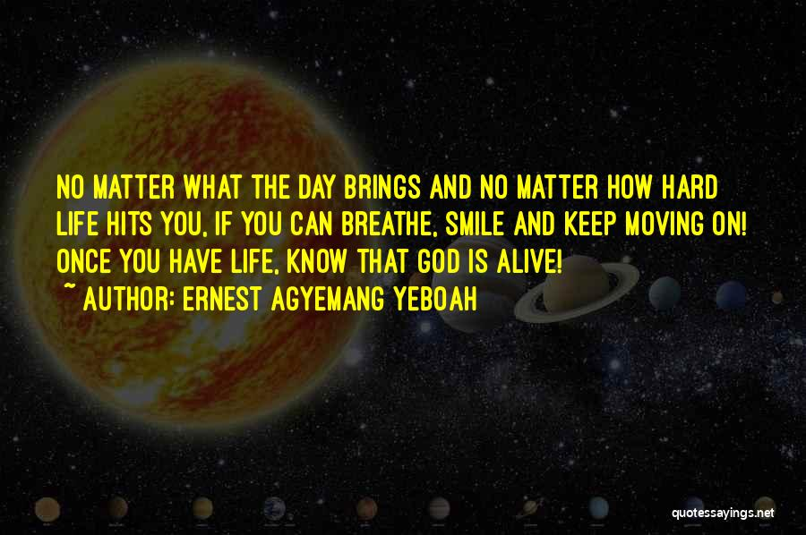 God And Hard Times Quotes By Ernest Agyemang Yeboah
