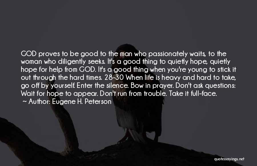God And Hard Times Quotes By Eugene H. Peterson