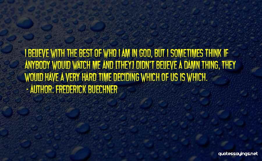 God And Hard Times Quotes By Frederick Buechner