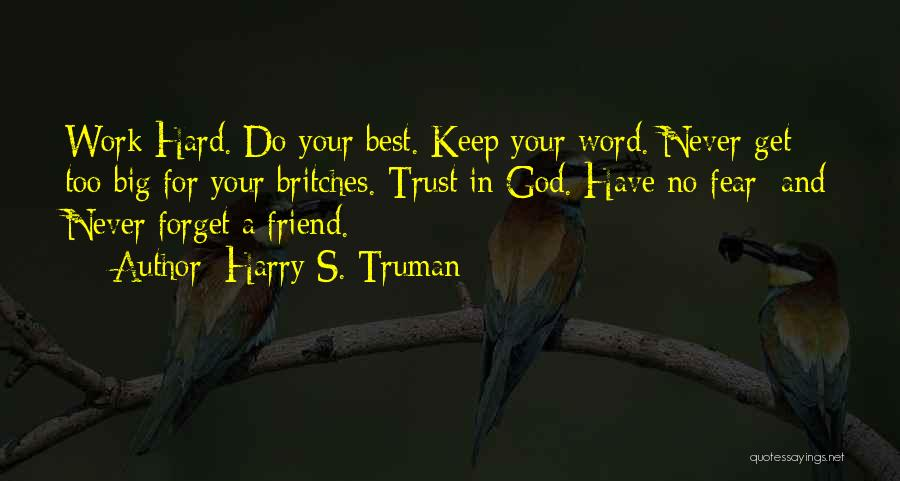 God And Hard Times Quotes By Harry S. Truman