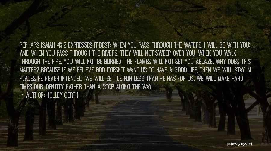 God And Hard Times Quotes By Holley Gerth