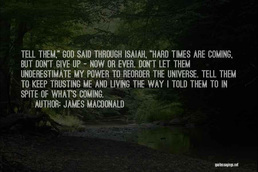 God And Hard Times Quotes By James MacDonald