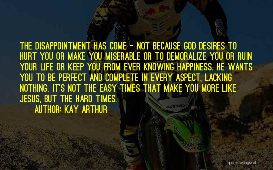 God And Hard Times Quotes By Kay Arthur