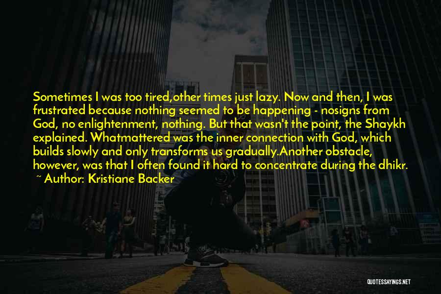 God And Hard Times Quotes By Kristiane Backer