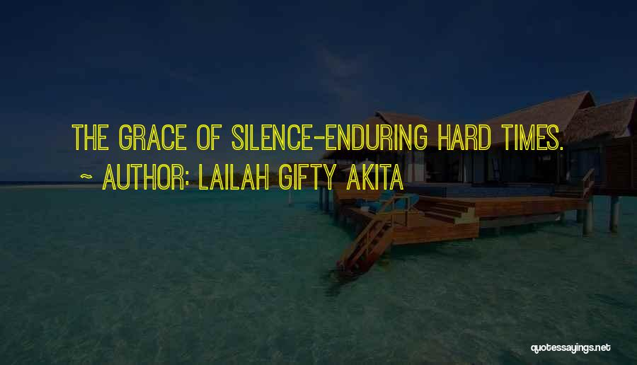 God And Hard Times Quotes By Lailah Gifty Akita