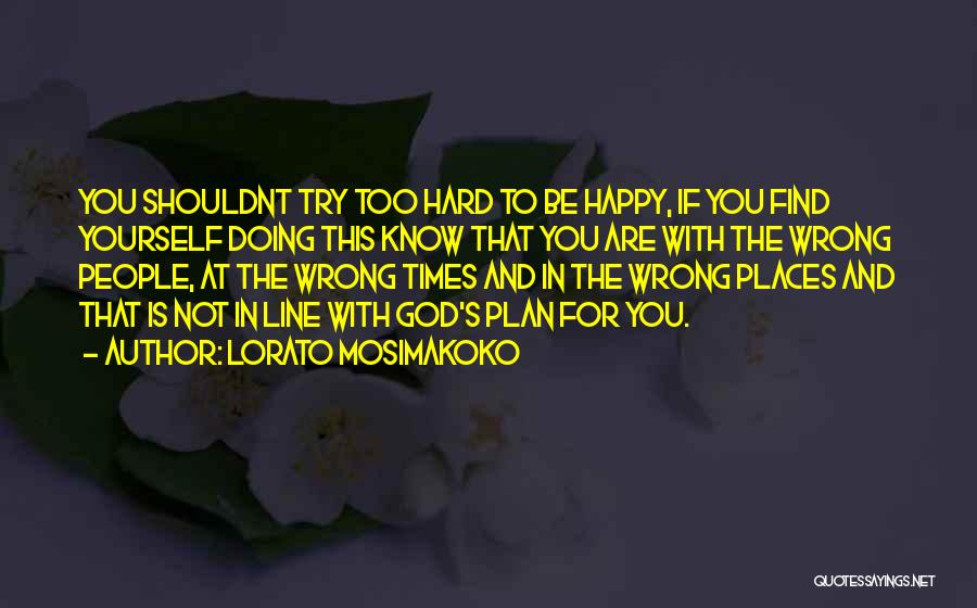God And Hard Times Quotes By Lorato Mosimakoko