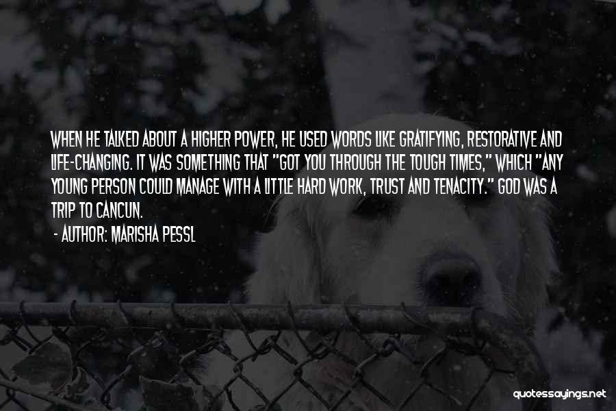 God And Hard Times Quotes By Marisha Pessl