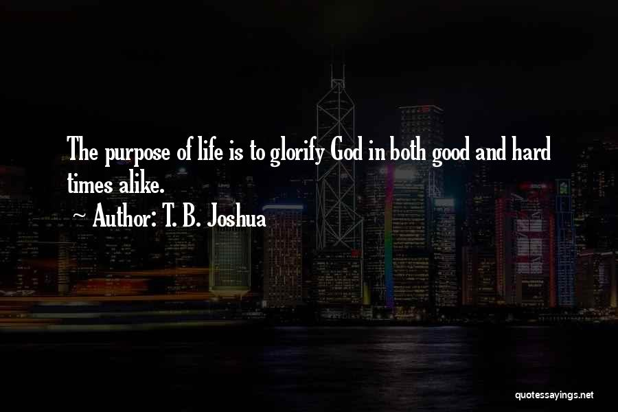 God And Hard Times Quotes By T. B. Joshua