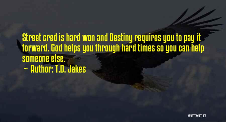 God And Hard Times Quotes By T.D. Jakes
