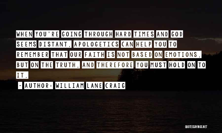 God And Hard Times Quotes By William Lane Craig
