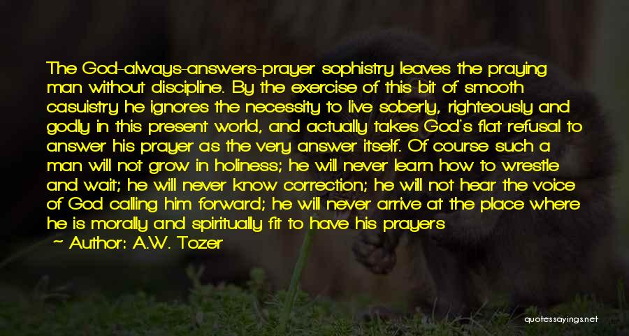 God Answers Prayers Quotes By A.W. Tozer