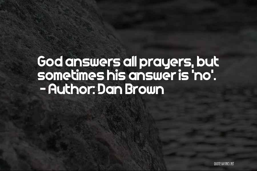 God Answers Prayers Quotes By Dan Brown