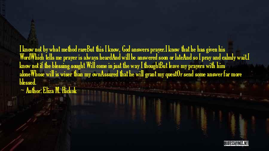 God Answers Prayers Quotes By Eliza M. Hickok