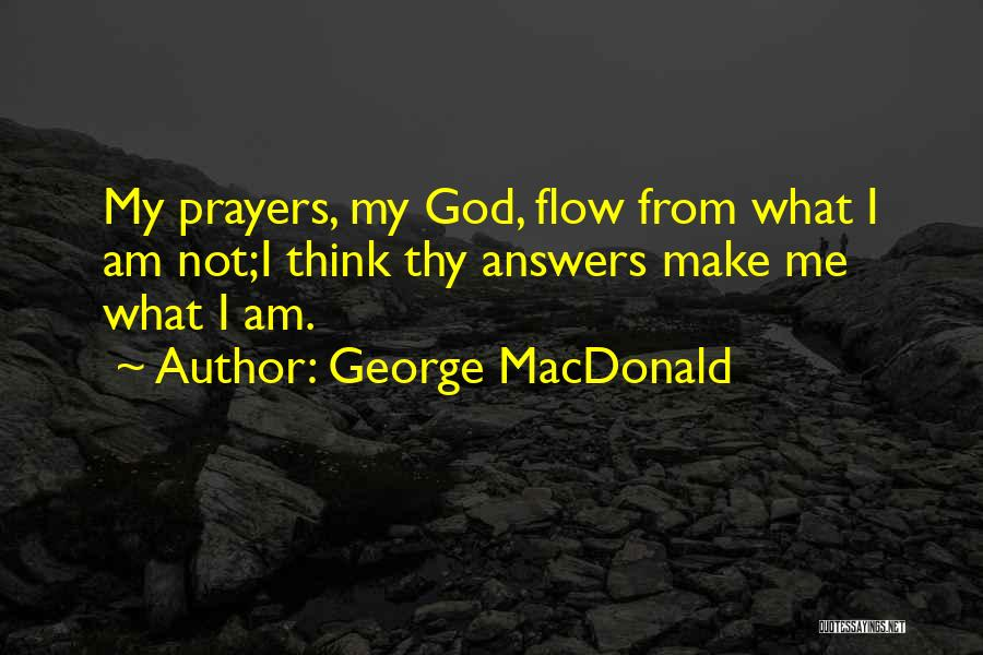 God Answers Prayers Quotes By George MacDonald