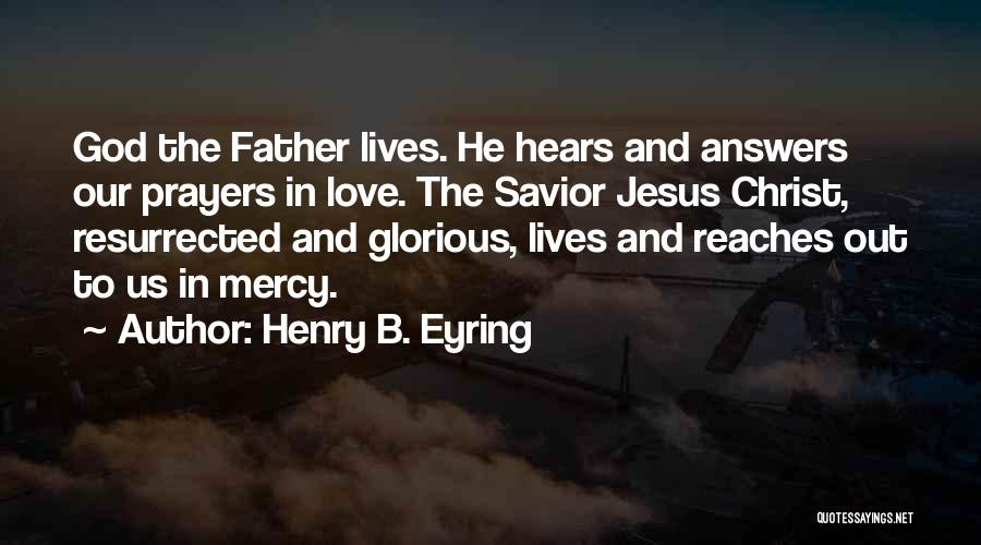 God Answers Prayers Quotes By Henry B. Eyring